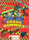 The Incredible Crash Dummies - Merlin