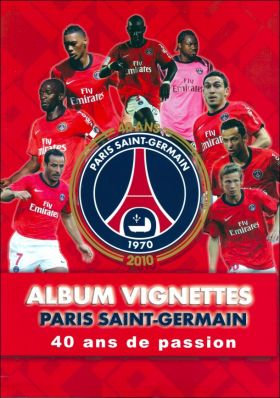 Paris Saint-Germain (PSG) 1970 à 2010 - 40 ans de passion