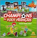 Les Champions du Foot Français - 2006 2007 - Mc Collection