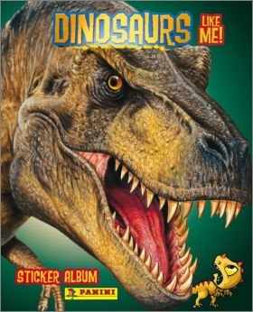 Dinosaurs Like me - Sticker Album Collection Panini - 2014